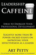 Leadership Caffeine Ideas to Energize Your Professional Development