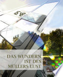 Das Wundern ist des Müllers Lust