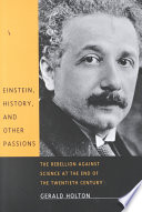 Ebook Einstein, History, and Other Passions Epub Gerald James Holton Apps Read Mobile