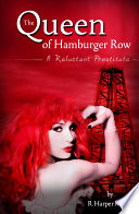 The Queen Of Hamburger Row A Reluctant Prostitute
