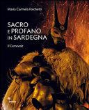 Sacro e profano in Sardegna  Il carnevale  La Settimana Santa