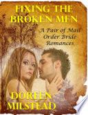 Fixing the Broken Men     a Pair of Mail Order Bride Romances