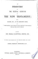 An Introduction To The Textual Criticism Of The New Testament With Analyses Of The Respective Books And A Bibliographical List Of Editions Of The Scriptures In The Original Texts And The Ancient Versions
