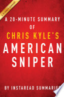 American Sniper by Chris Kyle   A 20 minute Summary