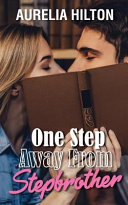 One Step Away From Stepbrother : know that he was her...