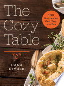The Cozy Table  100 Recipes for One  Two  or a Few