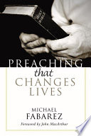 Preaching That Changes Lives : 'why' of preaching. mike fabarez...