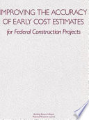 Improving the Accuracy of Early Cost Estimates for Federal Construction Projects