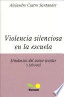 Violencia Silenciosa En La Escuela/ Silence Violence in the School