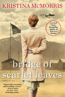 Bridge of Scarlet Leaves Kristina Mcmorris A Country Is Plunged Into