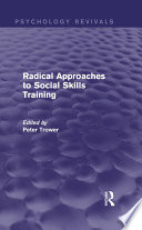 Radical Approaches to Social Skills Training  Psychology Revivals