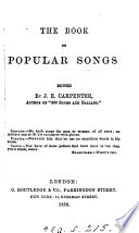 The book of popular songs  ed  by J E  Carpenter