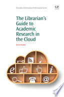 The Librarian S Guide To Academic Research In The Cloud book