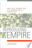 Reproducing Empire by Laura Briggs