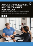 Applied Sport, Exercise, and Performance Psychology: Current Approaches to Helping Clients