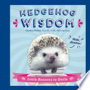 Hedgehog Wisdom : hedgehog wisdom is filled with pictures of the...