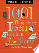 1001 Things Every Teen Should Know Before They Leave Home