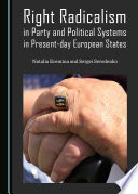 Right Radicalism in Party and Political Systems in Present day European States