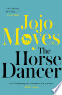 The Horse Dancer: Discover the heart-warming Jojo Moyes you haven't read yet
