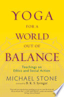 Yoga for a World Out of Balance Play In The Greater Ecological System Michael Stone