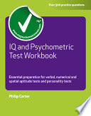 IQ and psychometric test workbook [electronic resource] / Philip Carter.