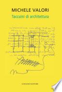 Michele Valori  Taccuini di Architettura