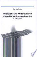Publizistische Kontroversen über den Holocaust im Film