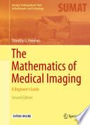 The Mathematics Of Medical Imaging