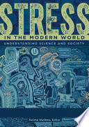 Stress in the Modern World  Understanding Science and Society  2 volumes