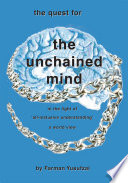The Quest for the Unchained Mind in the Light of All Inclusive Understanding