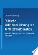 Politische Institutionalisierung und Konflikttransformation