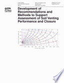 Development of recommendations and methods to support assessment of soil venting performance an closure