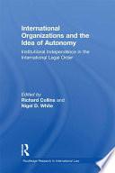 International Organizations And The Idea Of Autonomy