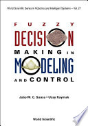 Fuzzy Decision Making In Modeling And Control : for solving problems, and yet they are...