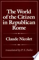The World of the Citizen in Republican Rome