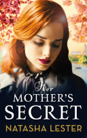 Her Mother's Secret : praise for natasha lester... 'a fantastically engrossing story....