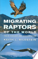Migrating Raptors of the World Continents And Directs The Conservation Science Program At