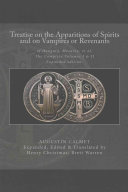 Treatise on the Apparitions of Spirits, and on Vampires, Or Revenants of Hungary, Moravia, Et Al.