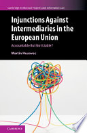 Cambridge Intellectual Property And Information Law: Injunctions Against Intermediaries In The European Union : ...