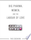Big Pharma, Women, and the Labour of Love