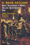 Three Adventure Novels Of H Rider Haggard She King Solomon S Mines Allan Quatermain book