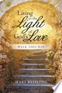 Living in the Light of God   s Love