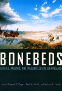 Bonebeds genesis, analysis, and paleobiological significance /