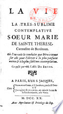 La vie de la tr  s sublime contemplative Soeur Marie de Sainte Th  r  se