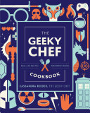 The Geeky Chef Cookbook Book