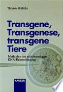 Transgene, Transgenese, transgene Tiere