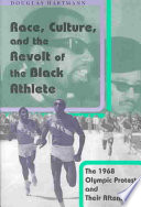 Race  Culture  And The Revolt Of The Black Athlete : american sport has remained indelibly etched...