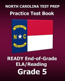 North Carolina Test Prep Practice Test Book Ready End of grade Ela Reading Grade 5