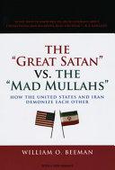 The Great Satan Vs. the Mad Mullahs