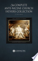 The Complete Ante Nicene Church Fathers Collection  9 Volumes